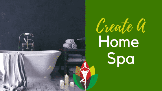 How to Create Your Own At Home Spa