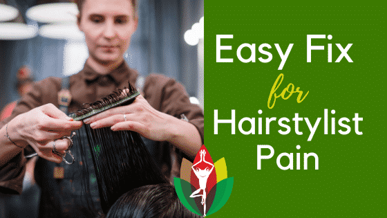 Easy Fix for Hairstylist Pain